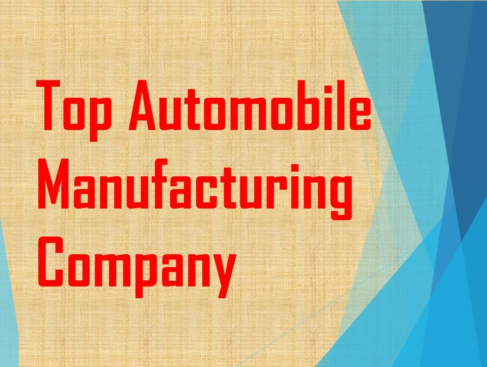 Top Automobile Manufacturing Company